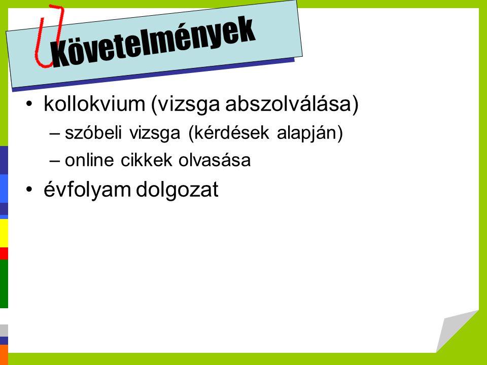 Követelmények kollokvium (vizsga abszolválása) évfolyam dolgozat