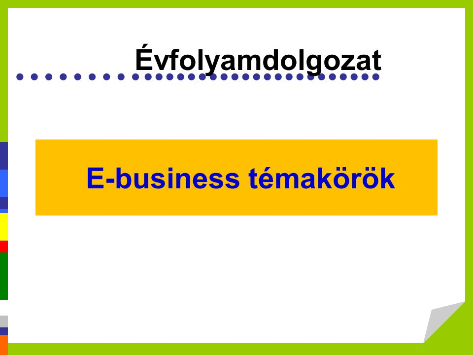 Évfolyamdolgozat E-business témakörök