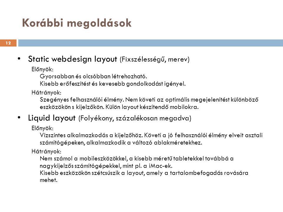 Korábbi megoldások Static webdesign layout (Fixszélességű, merev)