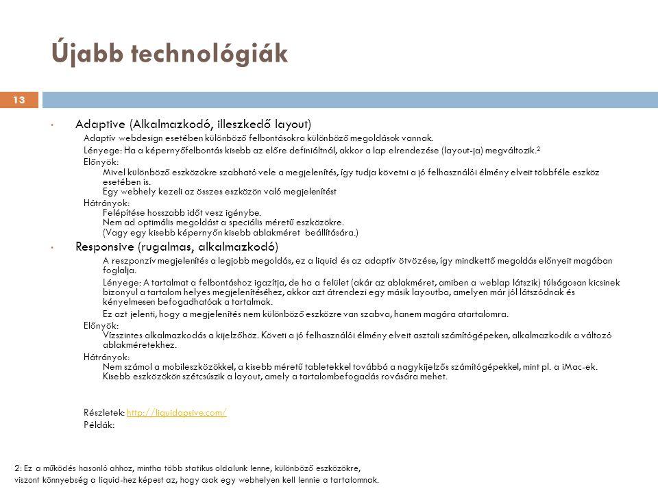 Újabb technológiák Adaptive (Alkalmazkodó, illeszkedő layout)