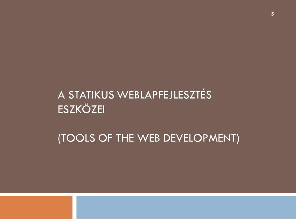A STATIKUS weblapfejlesztés eszközei (Tools of the Web Development)