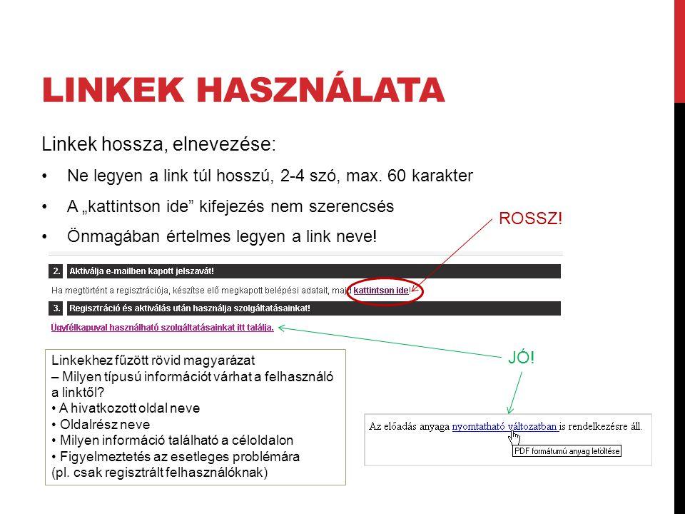 Linkek használata Linkek hossza, elnevezése: