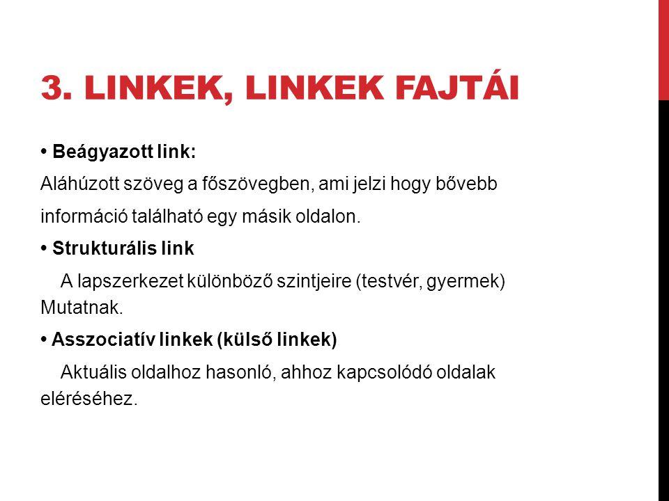 3. Linkek, LINKEK fajtái