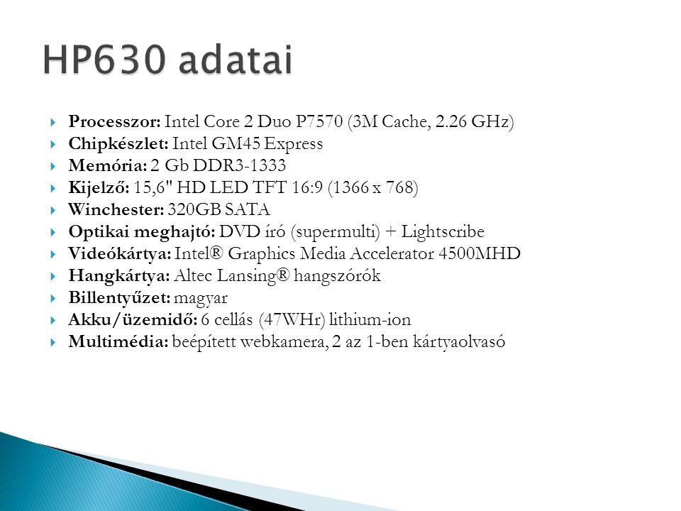 HP630 adatai Processzor: Intel Core 2 Duo P7570 (3M Cache, 2.26 GHz)