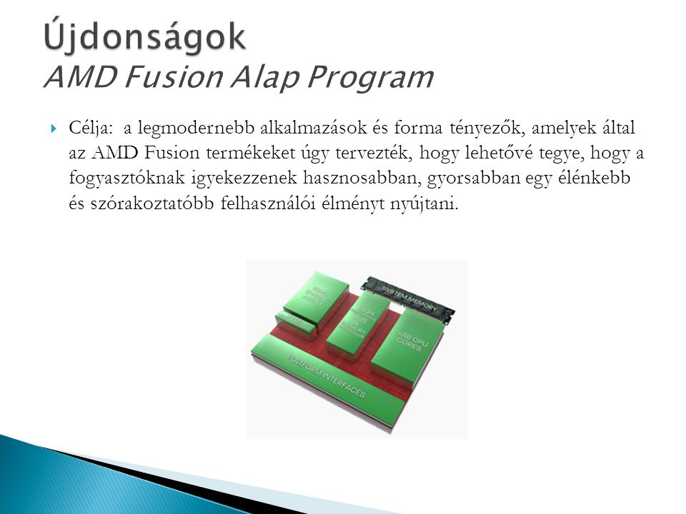 Újdonságok AMD Fusion Alap Program