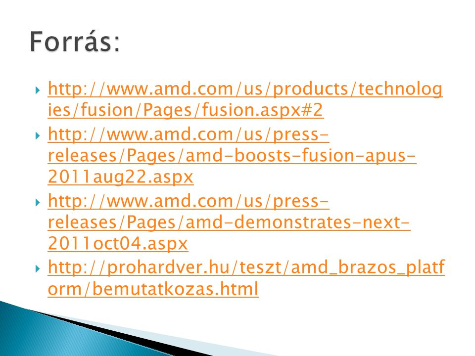 Forrás: http://www.amd.com/us/products/technolog ies/fusion/Pages/fusion.aspx#2.