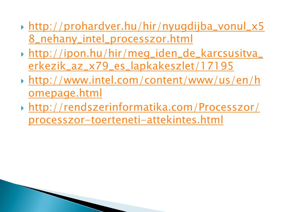 http://prohardver. hu/hir/nyugdijba_vonul_x5 8_nehany_intel_processzor