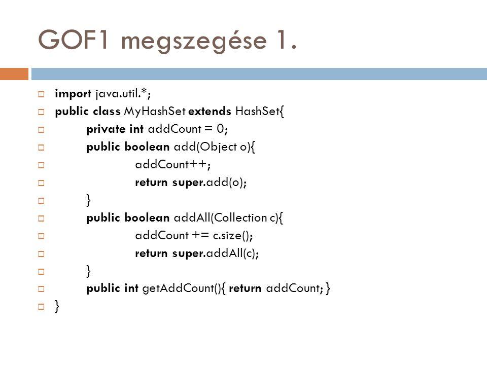 GOF1 megszegése 1. import java.util.*;