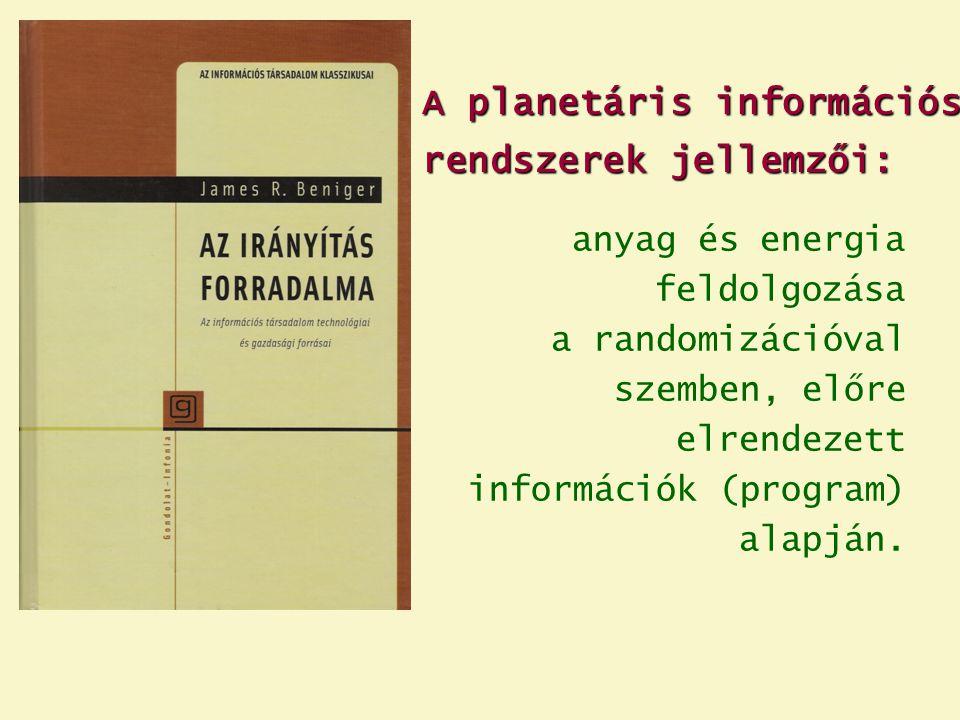 A planetáris információs rendszerek jellemzői: