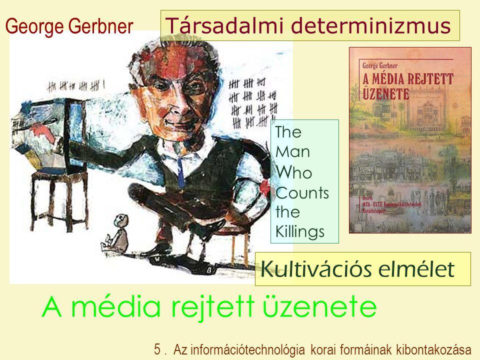 A média rejtett üzenete