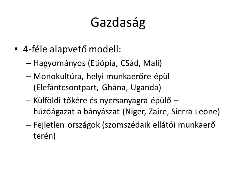 Gazdaság 4-féle alapvető modell: Hagyományos (Etiópia, CSád, Mali)