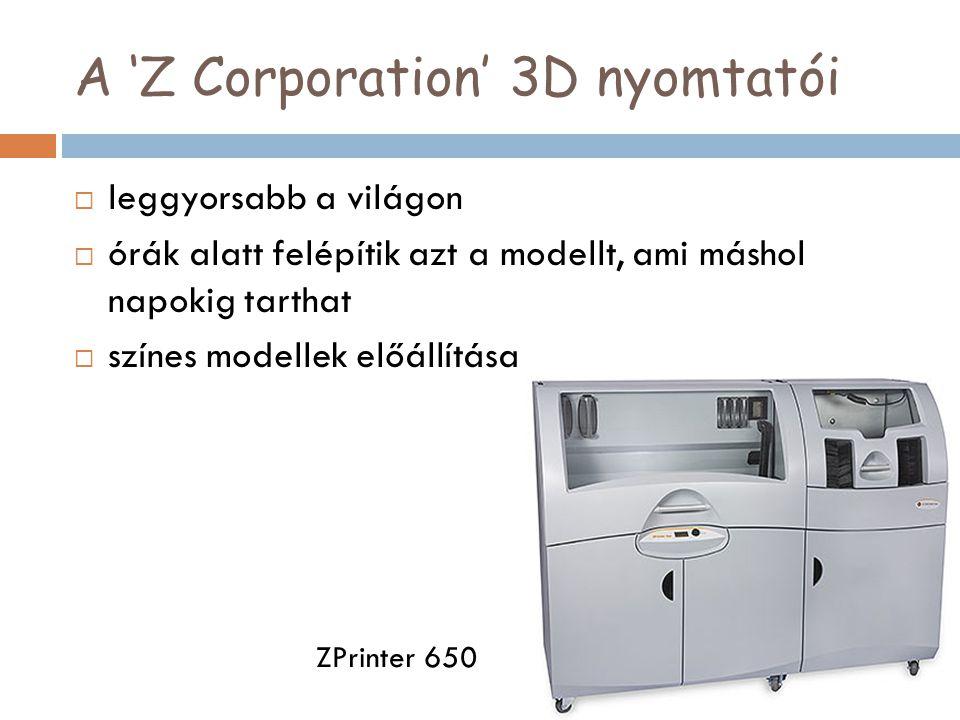 A 'Z Corporation' 3D nyomtatói