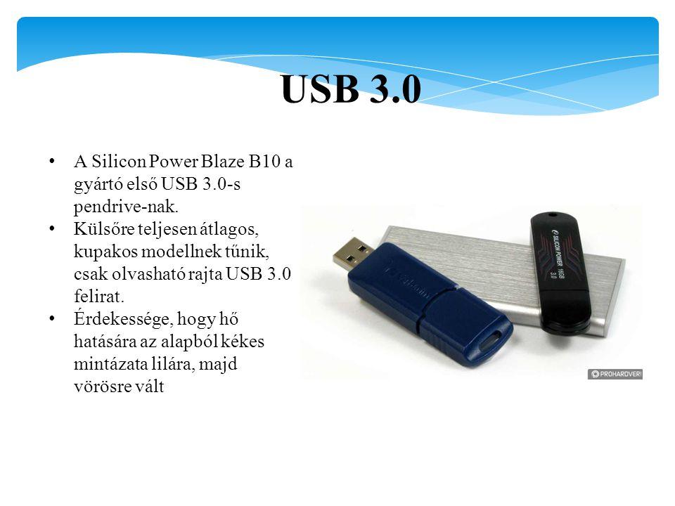 USB 3.0 A Silicon Power Blaze B10 a gyártó első USB 3.0-s pendrive-nak.