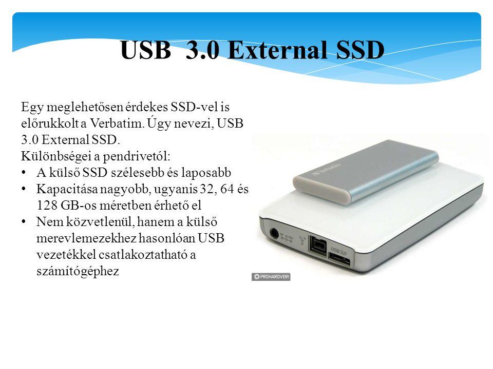 USB 3.0 External SSD Egy meglehetősen érdekes SSD-vel is előrukkolt a Verbatim. Úgy nevezi, USB 3.0 External SSD.