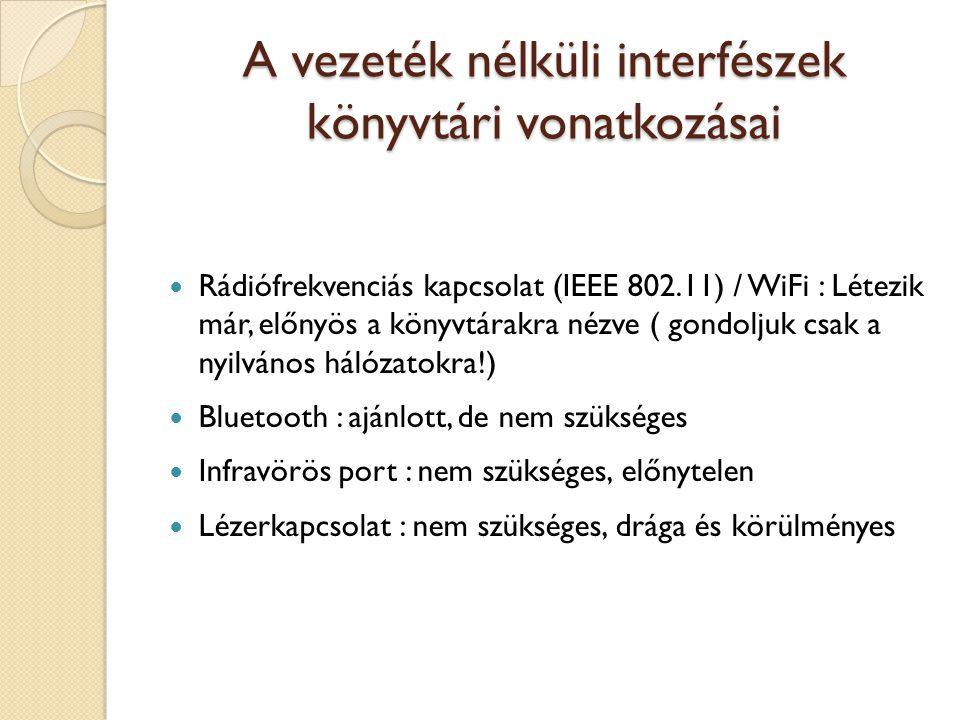 A vezeték nélküli interfészek könyvtári vonatkozásai