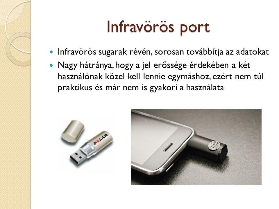 Infravörös port Infravörös sugarak révén, sorosan továbbítja az adatokat.
