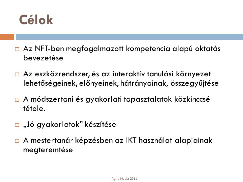 Célok Az NFT-ben megfogalmazott kompetencia alapú oktatás bevezetése