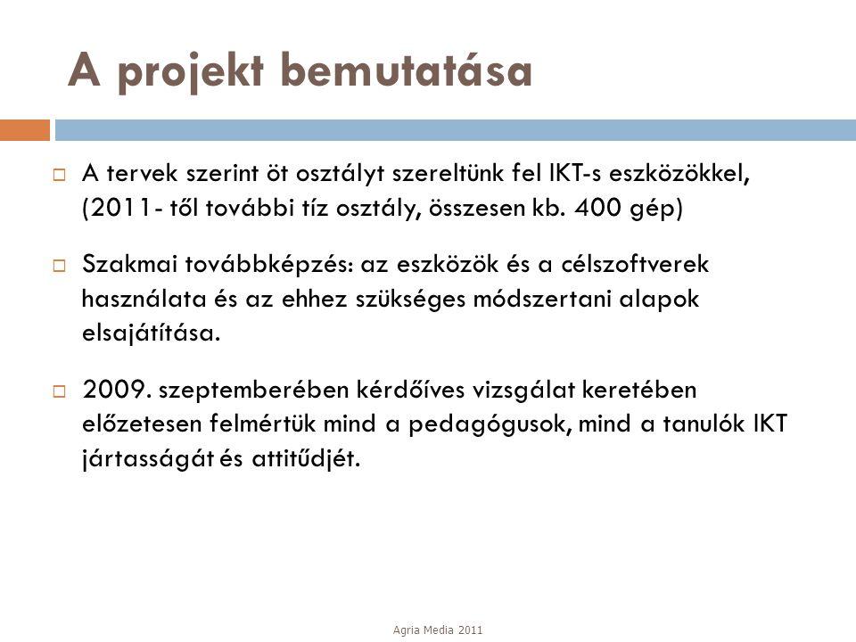 A projekt bemutatása A tervek szerint öt osztályt szereltünk fel IKT-s eszközökkel, (2011- től további tíz osztály, összesen kb. 400 gép)