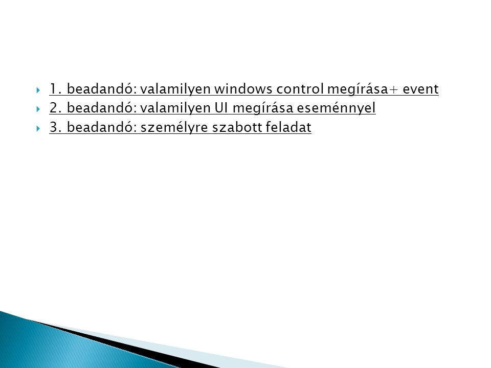 1. beadandó: valamilyen windows control megírása+ event