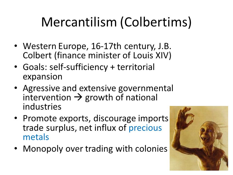 Mercantilism (Colbertims)