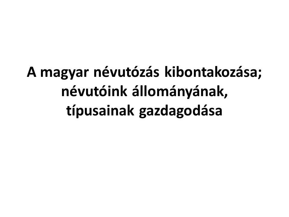 A magyar névutózás kibontakozása; névutóink állományának, típusainak gazdagodása