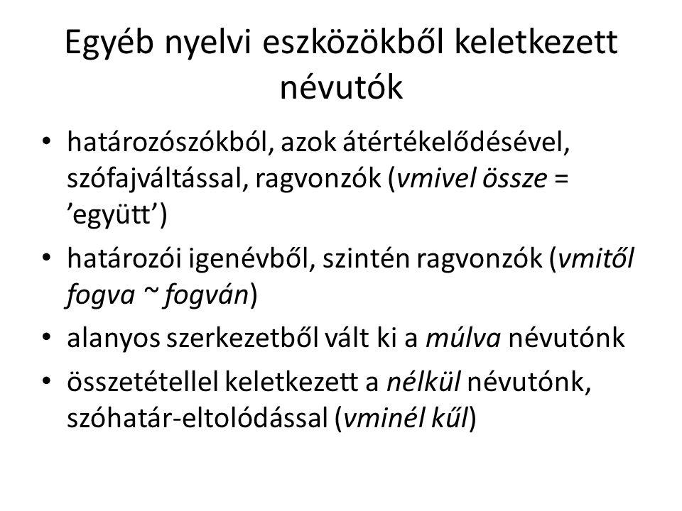 Egyéb nyelvi eszközökből keletkezett névutók