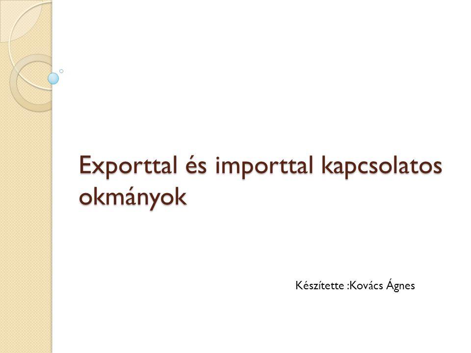 Exporttal és importtal kapcsolatos okmányok