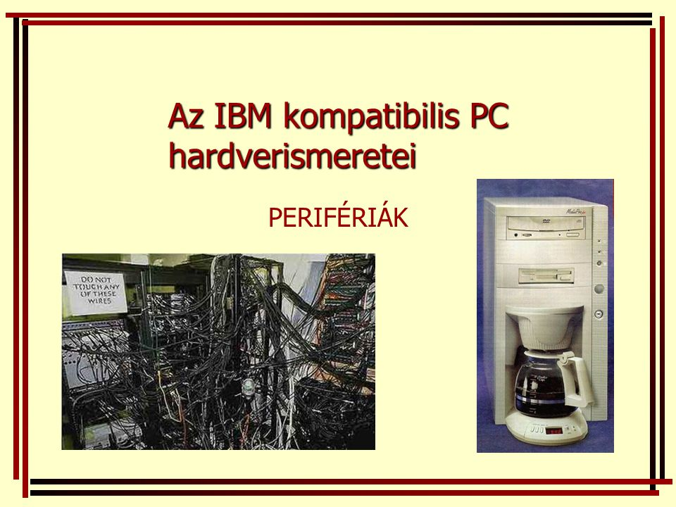 Az IBM kompatibilis PC hardverismeretei
