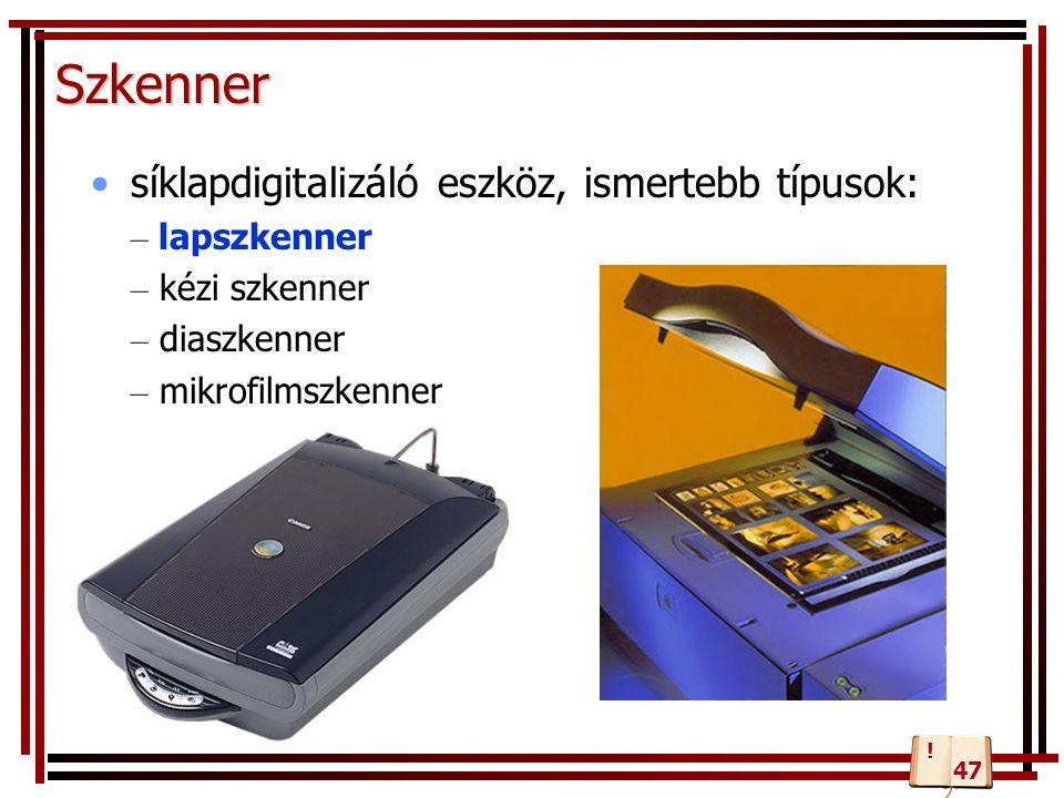 Szkenner síklapdigitalizáló eszköz, ismertebb típusok: lapszkenner
