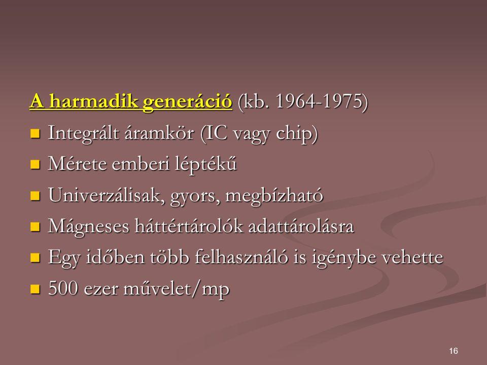 A harmadik generáció (kb. 1964-1975)