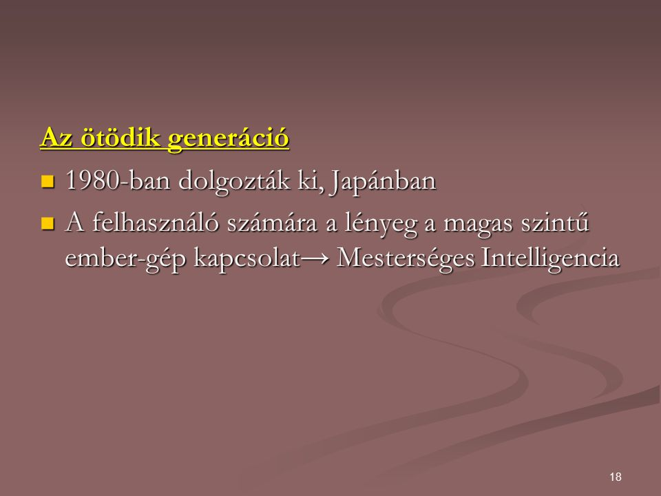 Az ötödik generáció 1980-ban dolgozták ki, Japánban.