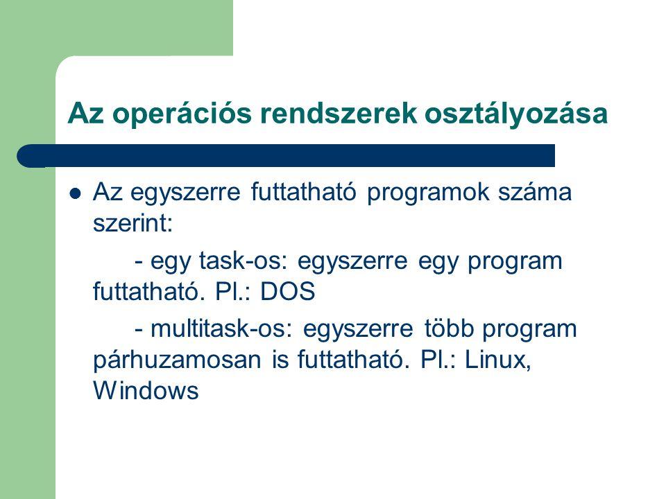 Az operációs rendszerek osztályozása