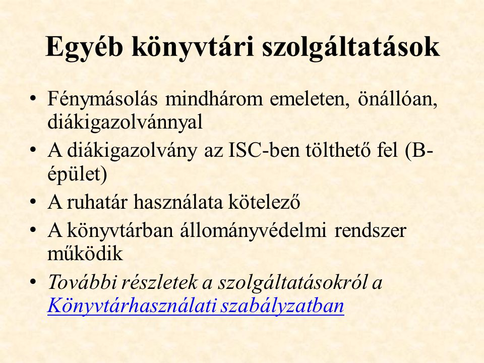 Egyéb könyvtári szolgáltatások