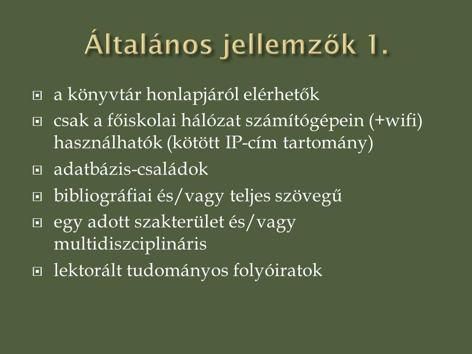 Általános jellemzők 1. a könyvtár honlapjáról elérhetők