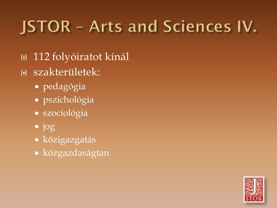 JSTOR – Arts and Sciences IV.