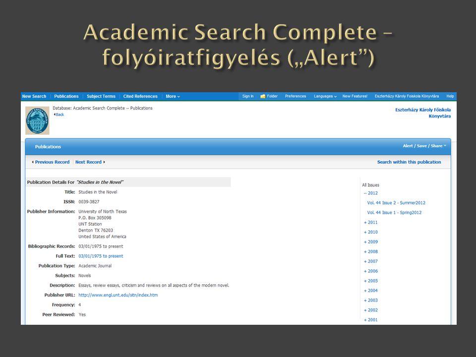 """Academic Search Complete – folyóiratfigyelés (""""Alert )"""