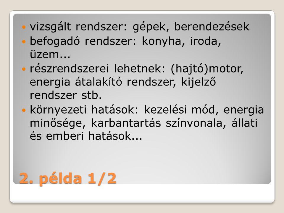 2. példa 1/2 vizsgált rendszer: gépek, berendezések