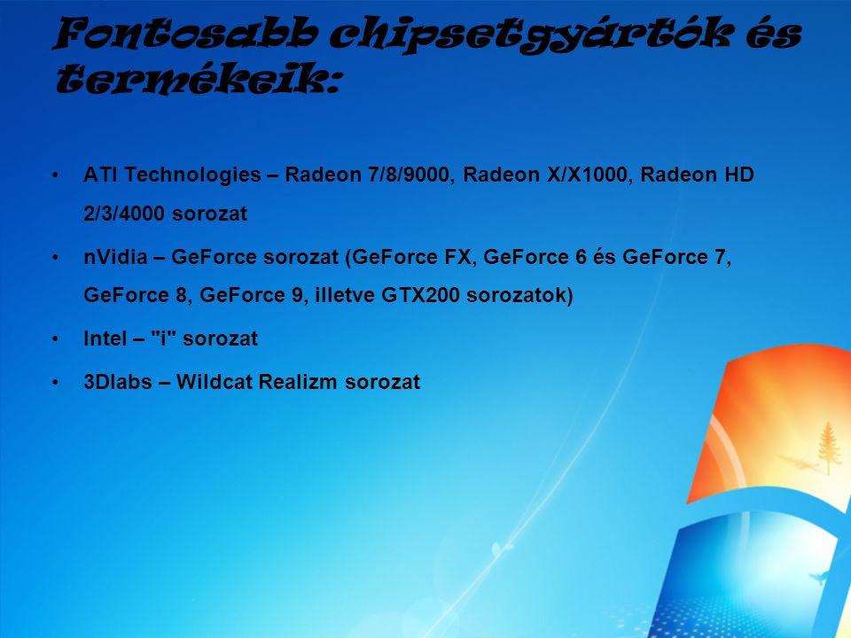 Fontosabb chipsetgyártók és termékeik: