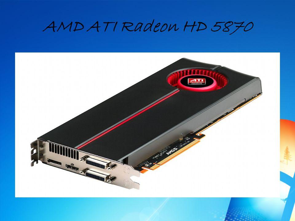 AMD ATI Radeon HD 5870 Megjelenés: 2009 Memória: 1-2 GB