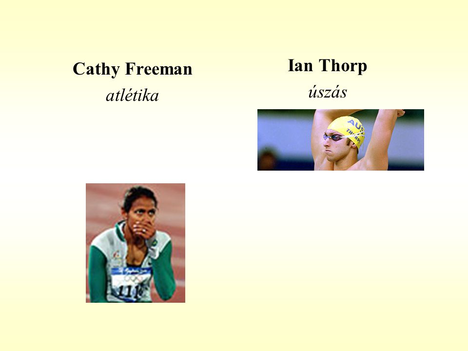 Ian Thorp úszás Cathy Freeman atlétika