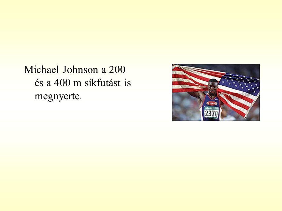 Michael Johnson a 200 és a 400 m síkfutást is megnyerte.