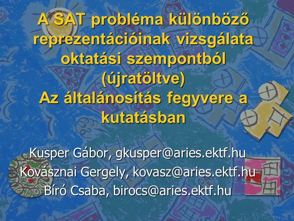 A SAT probléma különböző reprezentációinak vizsgálata oktatási szempontból (újratöltve) Az általánosítás fegyvere a kutatásban