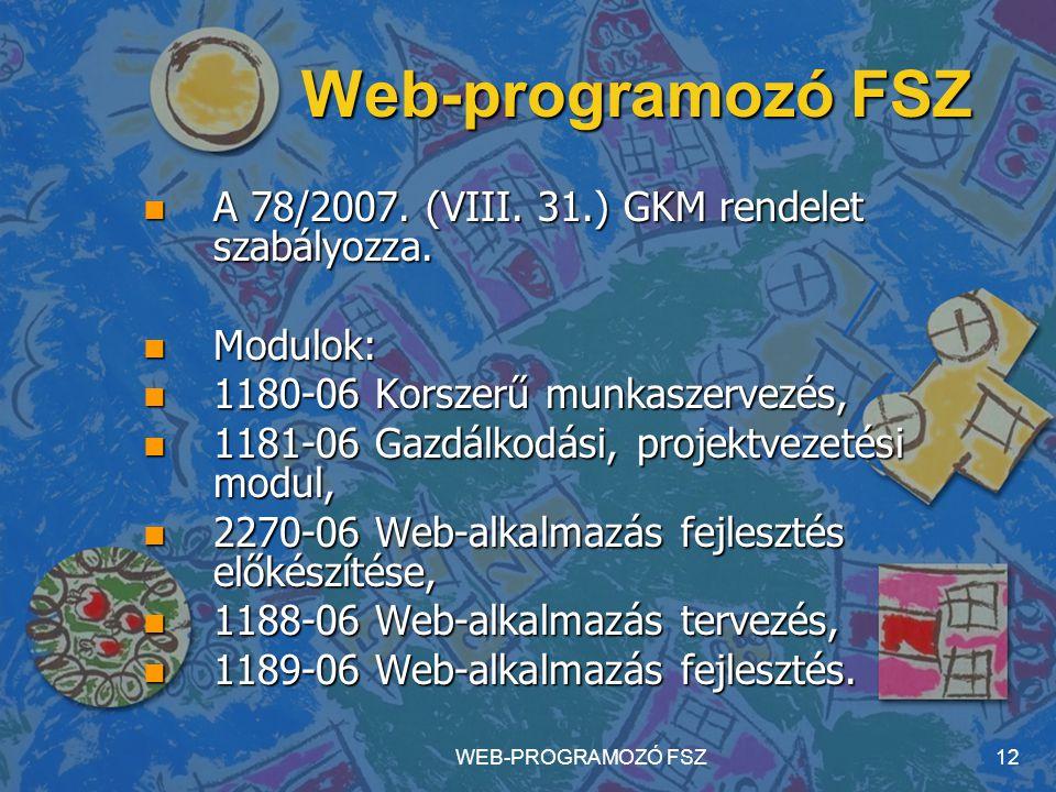 Web-programozó FSZ A 78/2007. (VIII. 31.) GKM rendelet szabályozza.