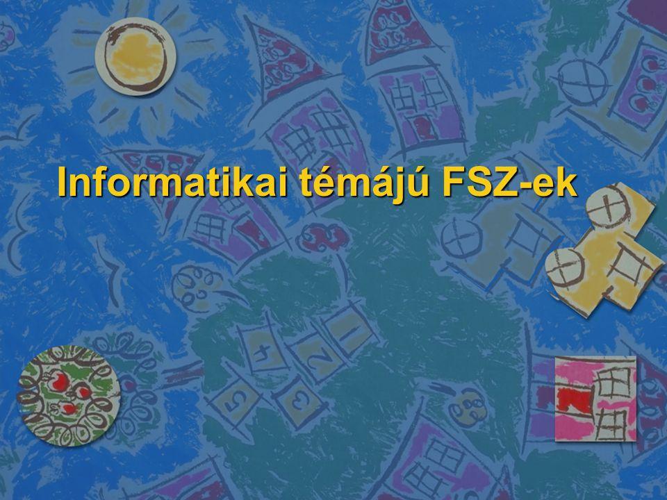 Informatikai témájú FSZ-ek