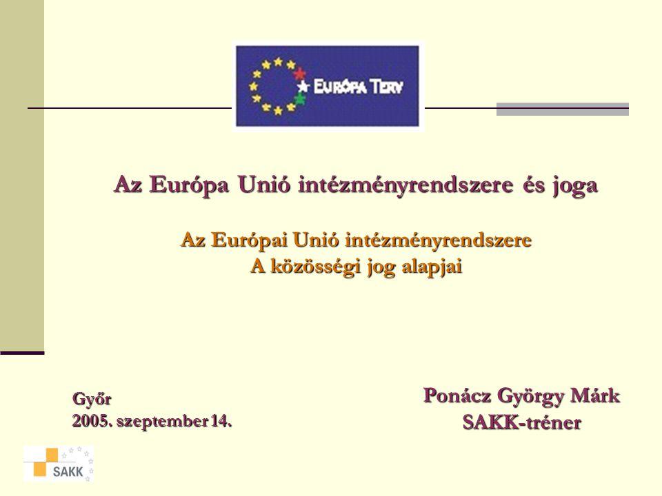 Az Európa Unió intézményrendszere és joga