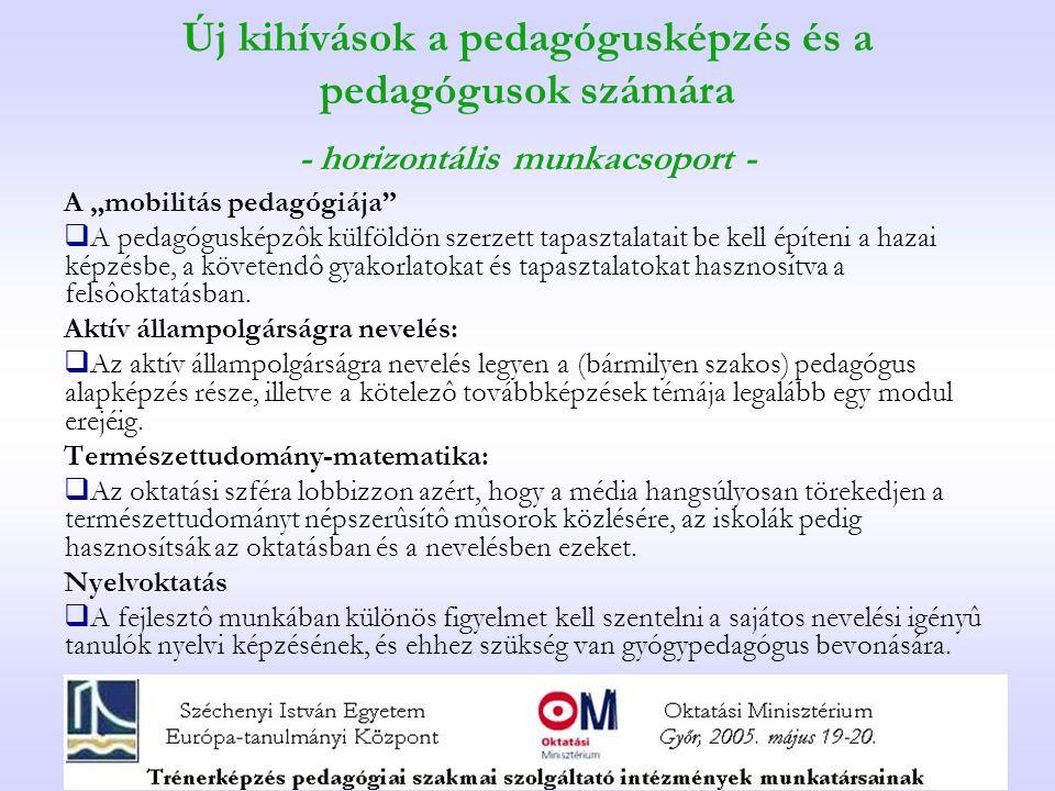 Új kihívások a pedagógusképzés és a pedagógusok számára - horizontális munkacsoport -