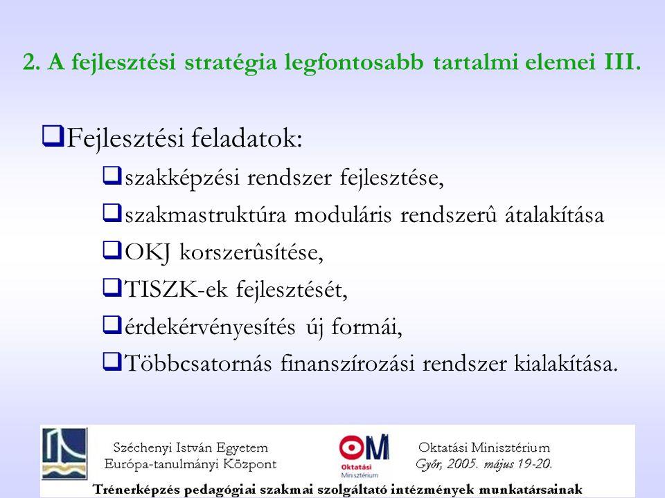 2. A fejlesztési stratégia legfontosabb tartalmi elemei III.