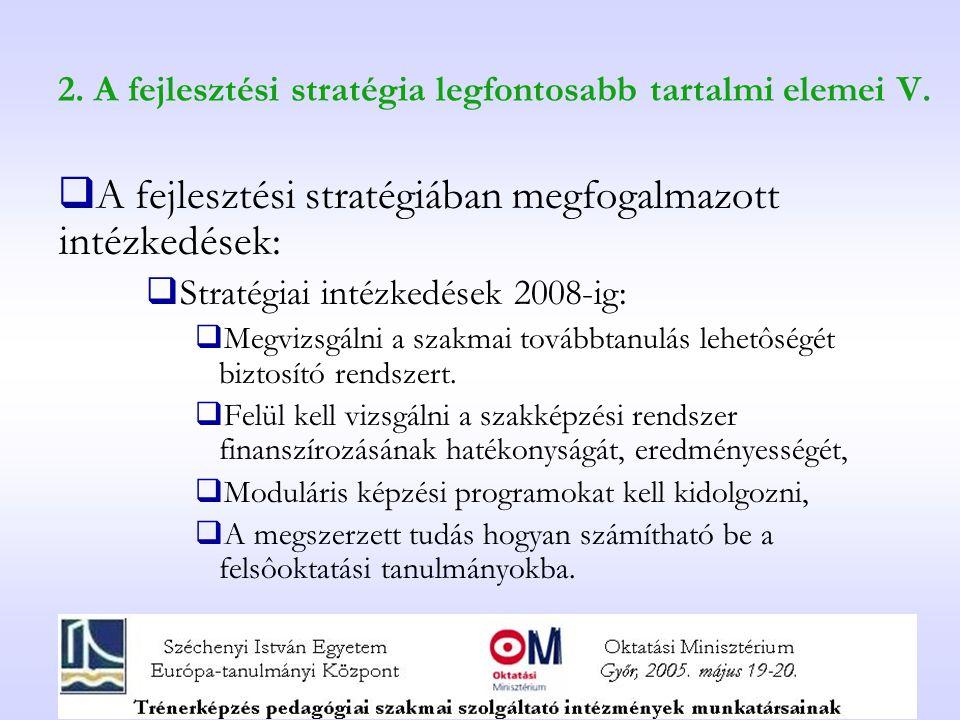2. A fejlesztési stratégia legfontosabb tartalmi elemei V.