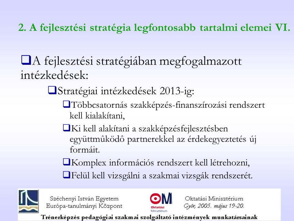 2. A fejlesztési stratégia legfontosabb tartalmi elemei VI.