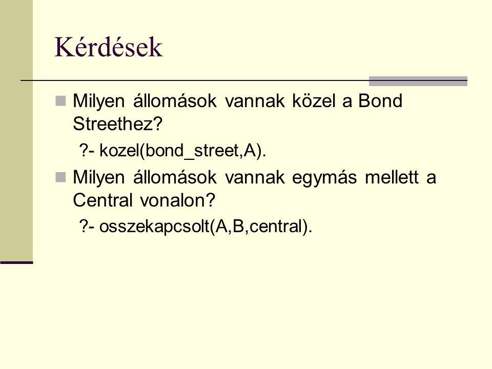 Kérdések Milyen állomások vannak közel a Bond Streethez
